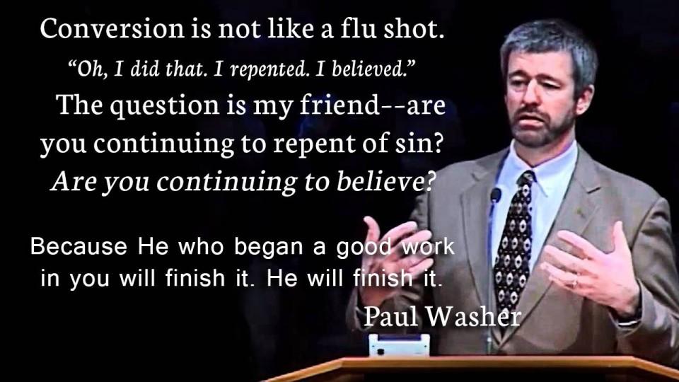 """Întoarcerea la Dumnezeu nu este ca o injecție,""""Oh, am făcut asta. M-am pocăit. Am crezut.""""Întrebarea prietene este: continui să te pocăiești de păcate? Continui să crezi?Pentru că El care a început o bună lucrare în tine o va sfârși. El o va duce la bun sfârșit. Paul Washer"""