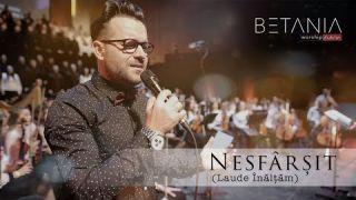 NESFÂRȘIT ( Laude Înălțăm ) - Betania Worship Dublin