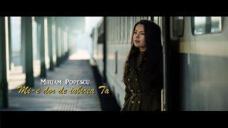 Miriam - Mi-e dor de iubirea Ta (official 2020)
