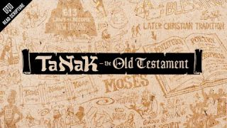 Read Scripture: TaNaK / Old Testament