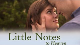 Christian Movies - Little Notes to Heaven - A Great Movie For Family
