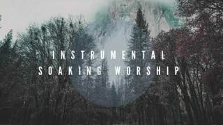 Instrumental Worship Soaking in His Presence // A NEW SEASON